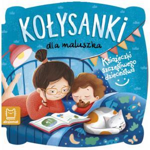 Książeczki szczęśliwego dzieciństwa. Kołysanki dla maluszka