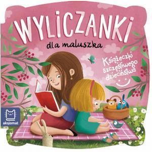 Książeczki szczęśliwego dzieciństwa. Wyliczanki dla maluszka