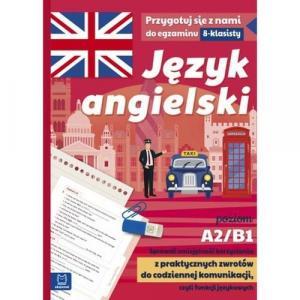 Język angielski Przygotuj się z nami do egzaminu 8-klasisty. Poziom A2/B1