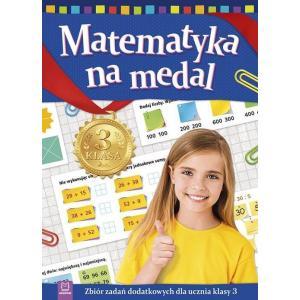 Matematyka na medal. Zbiór zadań dodatkowych dla ucznia klasy 3