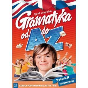 Język angielski. Gramatyka od A do Z. Szkoła podstawowa klasy IV-VII. Wydanie 2 rozszerzone