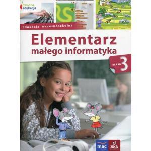Owocna edukacja. Edukacja wczesnoszkolna. Elementarz małego informatyka.  Podręcznik klasa 3 + CD