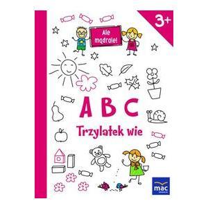 ABC Trzylatek Wie. Ale Mądrale