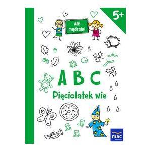 ABC Pięciolatek Wie. Ale Mądrale