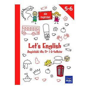 Let's English! Angielski Dla 5- i 6-latków. Ale Mądrale