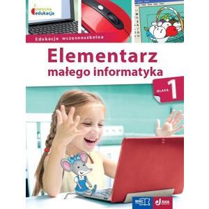 Owocna edukacja. Edukacja wczesnoszkolna. Elementarz małego informatyka. Podręcznik klasa 1 + CD
