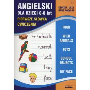 Angielski dla Dzieci 6-8 Lat. Pierwsze Słówka. Ćwiczenia 1