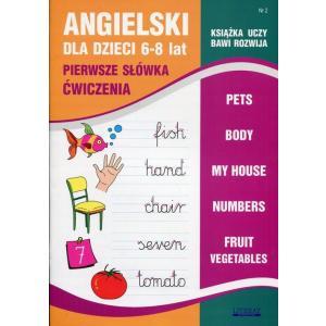 Angielski dla Dzieci 6-8 Lat. Pierwsze Słówka. Ćwiczenia 2