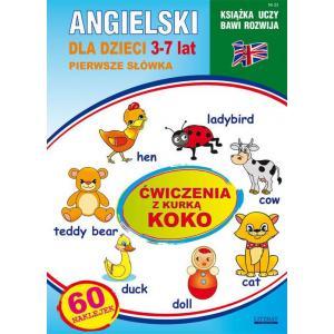 Ksiązka uczy, bawi, rozwija nr 23. Angielski dla dzieci. 3-7 lat. Pierwsze słówka. Ćwiczenia z kurką Koko