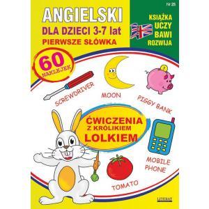 Ksiązka uczy, bawi, rozwija nr 25. Angielski dla dzieci. 3-7 lat. Pierwsze słówka. Ćwiczenia z królkiem Lolkiem
