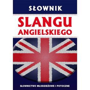 Słownik Slangu Angielskiego Słownictwo Młodzieżowe i Potoczne