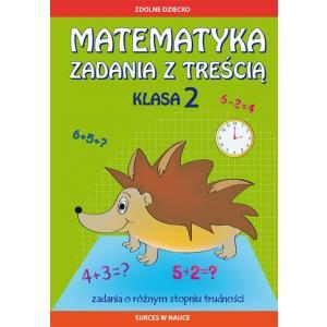 Matematyka. Zadania z treścią klasa 2