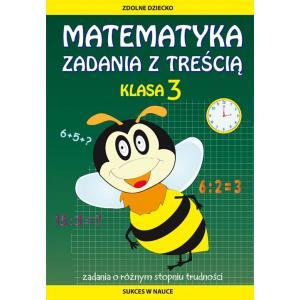 Matematyka. Zadania z Treścią. Klasa 3