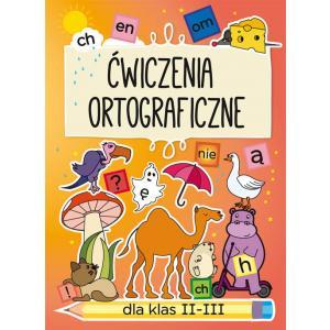 Ćwiczenia ortograficzne dla klas II-III. Zeszyt 2 - ch - en - om