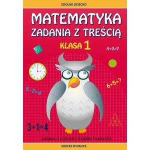 Matematyka. Zadania z Treścią. Klasa 1