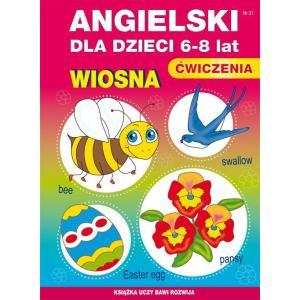 Książka uczy, bawi, rozwija. Angielski dla dzieci 6-8 lat. Wiosna. Ćwiczenia