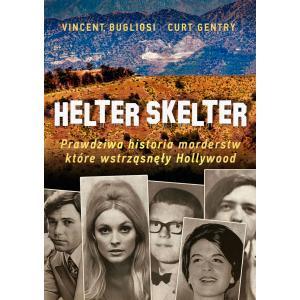 Helter Skelter Prawdziwa historia morderstw, które wstrząsnęły Hollywood