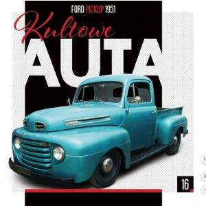 Kultowe Auta 16 Ford Pickup 1951
