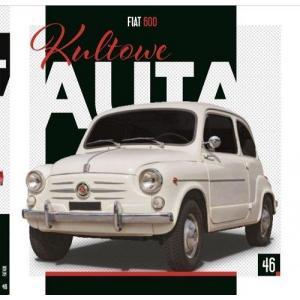 Kultowe Auta. Fiat 600. Tom 46