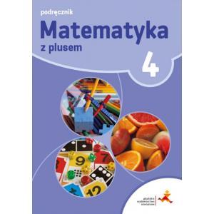 Matematyka z Plusem. Podręcznik Wieloletni. Klasa 4. Szkoła Podstawowa