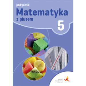 Matematyka z Plusem. Podręcznik Wieloletni. Klasa 5. Szkoła Podstawowa