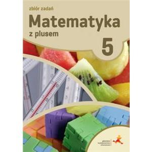 Matematyka z Plusem 5. Zbiór Zadań