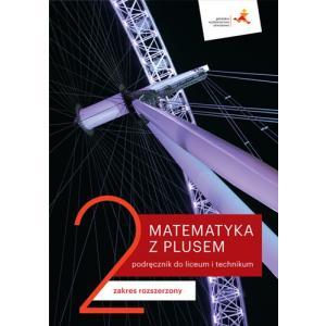 Matematyka z plusem 2. Liceum i technikum. Podręcznik. Zakres rozszerzony