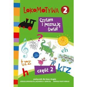 Lokomotywa klasa 2. Czytam i poznaję świat. Szkoła podstawowa. Podręcznik. Część 2