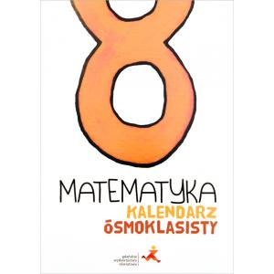 Kalendarz Ósmoklasisty. Matematyka
