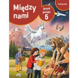 Między Nami. Język Polski. Podręcznik. Klasa 5. Szkoła Podstawowa
