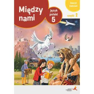 Między Nami. Język Polski. Ćwiczenia Wersja A. Klasa 5 Część 2. Szkoła Podstawowa