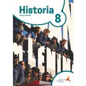 Podróże w Czasie. Historia. Ćwiczenia. Klasa 8. Szkoła Podstawowa