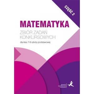 Matematyka z Plusem. Zbiór Zadań Konkursowych. Część 2. Klasa 7/8. Szkoła Podstawowa