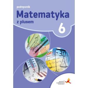 Matematyka z Plusem. Klasa 6. Podręcznik. Szkoła Podstawowa