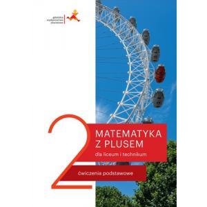 Matematyka z plusem 2. Liceum i technikum. Ćwiczenia podstawowe