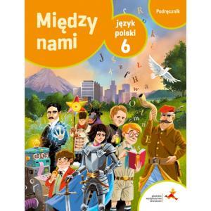 Między Nami. Język Polski. Podręcznik. Klasa 6. Szkoła Podstawowa