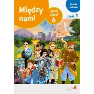 Między Nami SP kl. 6 Zeszyt Ćwiczeń. Część 1 (Wersja A) 2019