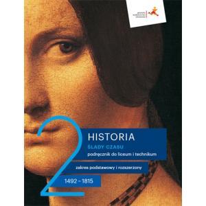 Ślady czasu 2. Historia. Liceum i technikum. Podręcznik. Zakres podstawowy i rozszerzony