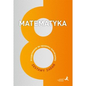 Matematyka 8. Przygotowanie do egzaminu ósmoklasisty. Zestawy zadań