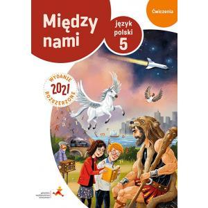 Między nami 5. Język polski. Szkoła podstawowa. Ćwiczenia wersja B. Wydanie 2021