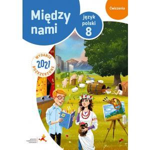 Między nami 8. Język polski. Szkoła podstawowa. Ćwiczenia wersja B. Wydanie 2021