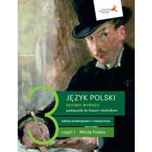 Sztuka wyrazu 3. Język polski. Liceum i technikum. Podręcznik. Część 1