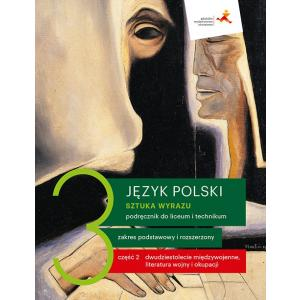 Sztuka wyrazu 3. Język polski. Liceum i technikum. Podręcznik. Część 2