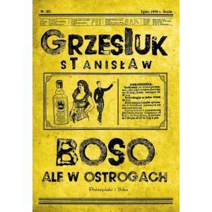 Boso, ale w ostrogach, Grzesiuk