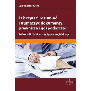 Jak czytać rozumieć i tłumaczyć dokumenty prawnicze i gospodarcze?
