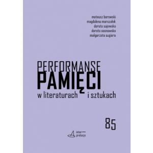 Performanse pamięci w literaturach i sztukach