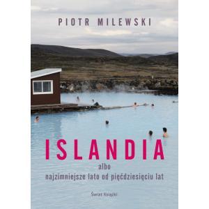 Islandia albo najzimniejsze lato od pięćdziesięciu lat