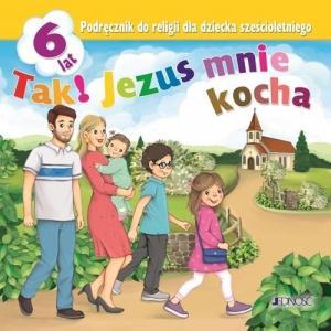 Katechizm 6-latek. Tak! Jezus mnie kocha. Podręcznik. Jedność
