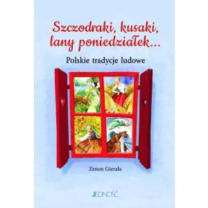 Szczodraki, Kusaki, Lany Poniedziałek... Polskie Tradycje Ludowe