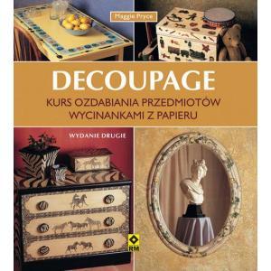 Decoupage. Kurs ozdabiania wycinankami papieru